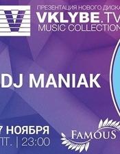 DJ Maniak @ Famous, Киев