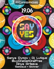 Say Yes  @ Forsage, Киев