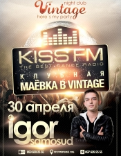 Kiss FM Party: Igor Samosud @ Vintage, Мариуполь