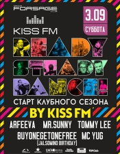 Ready, Steady, Dance! by Kiss FM @ Forsage, Киев