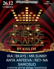 Dance Friends Awards by KISSFM @ Forsage, Киев