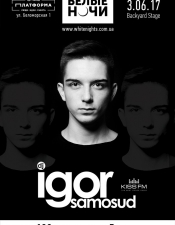 Igor Samosud @ Белые Ночи (Backyard Stage), Киев (Арт-завод Платформа)
