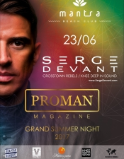 SERGE DEVANT, PROMAN Grand Summer Night 2017 @ Mantra Beach Club, Одесса