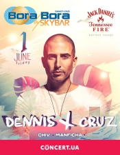 Dennis Cruz (Spain) @Bora Bora by Skybar, Київ