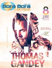 Thomas Gandey @Bora Bora by Skybar, Київ