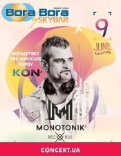 KON` (Monotonik) @Bora Bora by Skybar, Київ