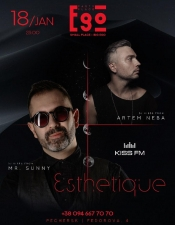 Esthetique Vibes by Artem Neba & MR.Sunny @ Ego Party Place (Kyiv)