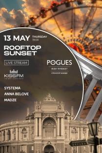 KISS FM x Rooftop Sunset: Live Stream @ Одеса