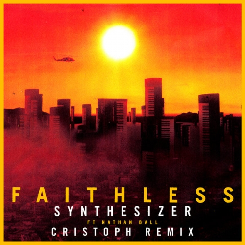 Faithless & Nathan Ball - Synthesizer (Cristoph Rmx)