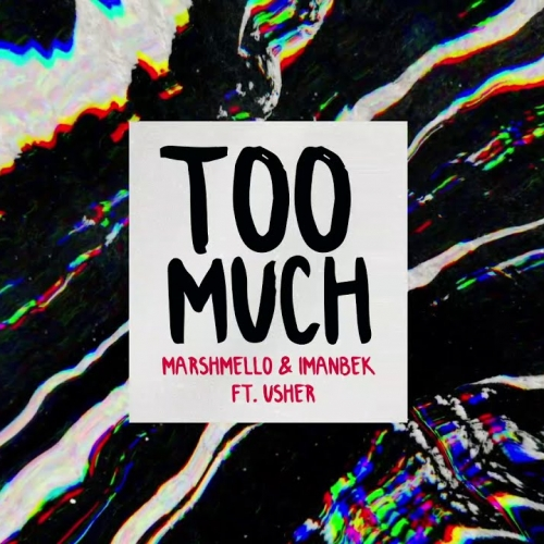 Marshmello & Imanbek & Usher - Too Much