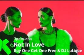 ПРЕМЬЕРА! Buy One Get One Free & DJ Lutique - Not In Love
