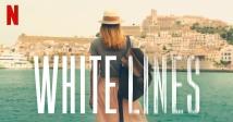 Netflix презентує серіал Whie Lines: пірнай в атмосферу райського острова для клаберів